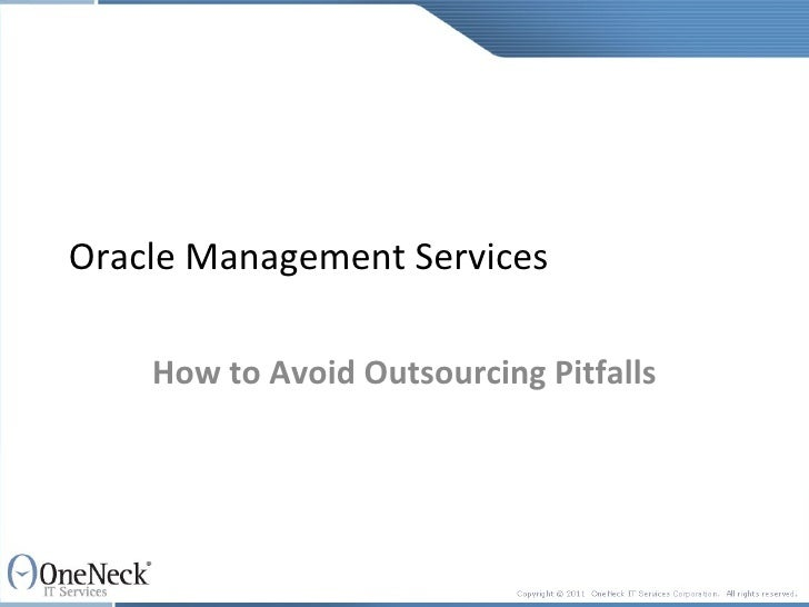 Oracle Management Services    How to Avoid Outsourcing Pitfalls