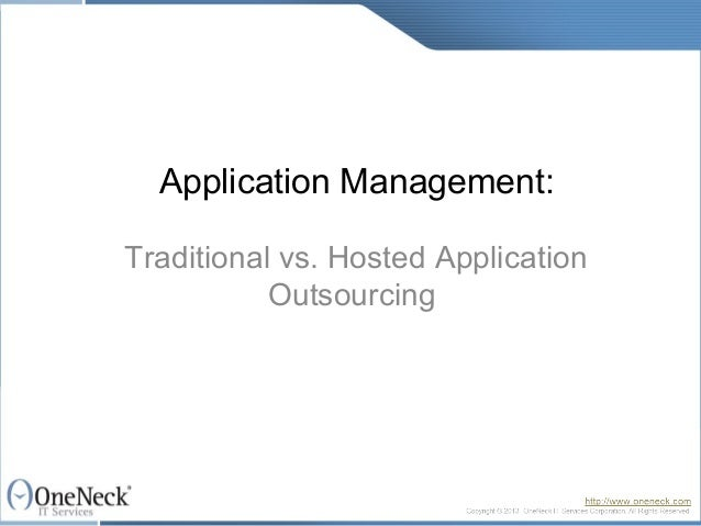 Application Management:Traditional vs. Hosted Application           Outsourcing