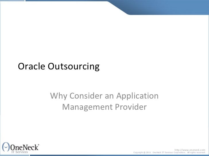 Oracle Outsourcing       Why Consider an Application         Management Provider                                     http:...