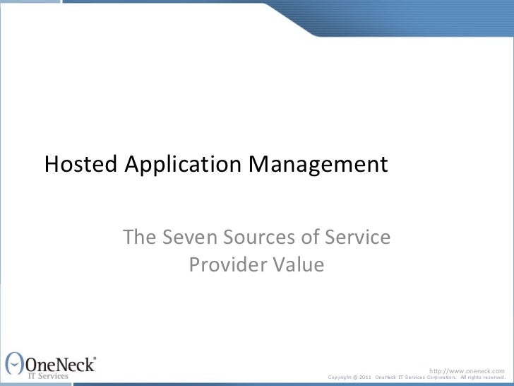 Hosted Application Management      The Seven Sources of Service            Provider Value                                 ...