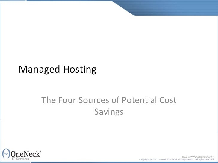 Managed Hosting    The Four Sources of Potential Cost                Savings                                         http:...