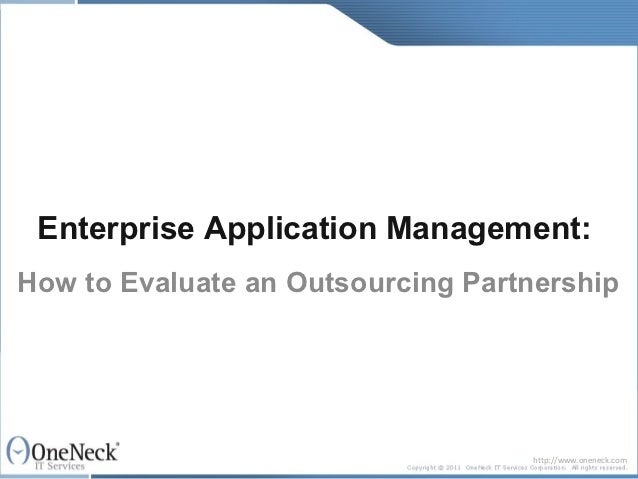 Enterprise Application Management:How to Evaluate an Outsourcing Partnership                                   http://www....