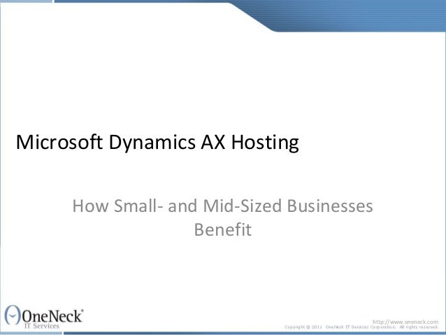 Microsoft Dynamics AX Hosting     How Small- and Mid-Sized Businesses                   Benefit                           ...