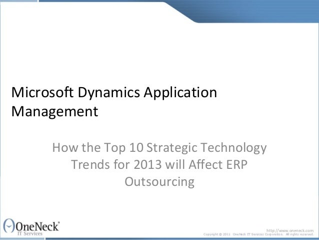 Microsoft Dynamics ApplicationManagement     How the Top 10 Strategic Technology       Trends for 2013 will Affect ERP    ...