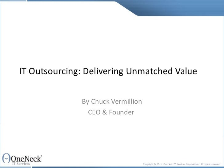 IT Outsourcing: Delivering Unmatched Value By Chuck Vermillion CEO & Founder