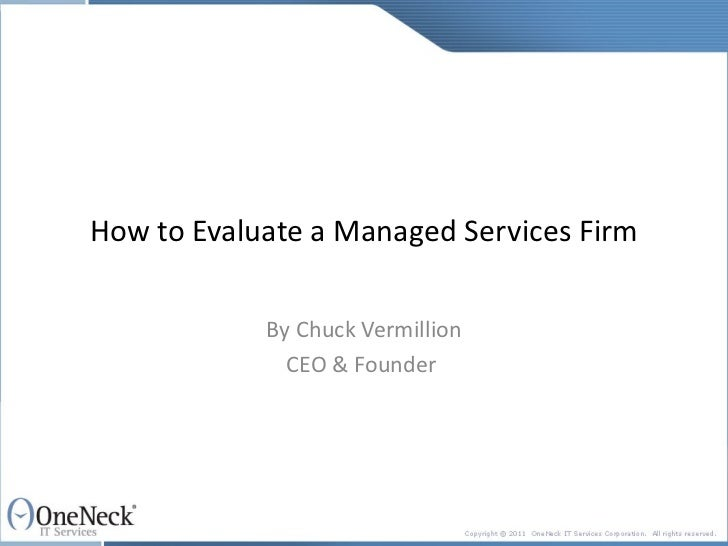 How to Evaluate a Managed Services Firm By Chuck Vermillion CEO & Founder