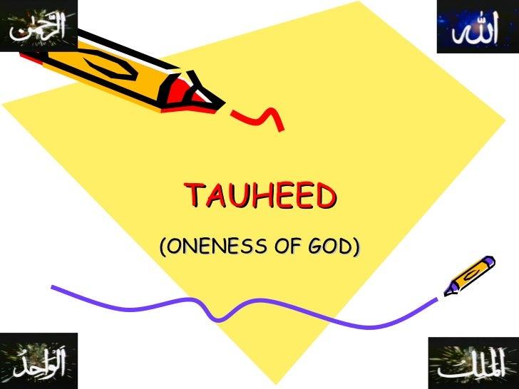 TAUHEED (ONENESS OF GOD)