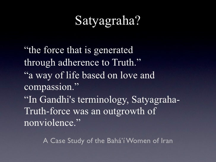 gandhis concept of satyagraha Mahatma gandhi's concept of freedom is illustrated by that statement in which he clearly said that india would truly be free when freedom reaches the door of the most dilapidated hut in the poorest village of the country.