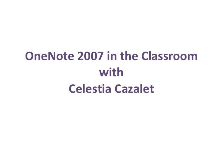 OneNote 2007 in the Classroom with Celestia Cazalet