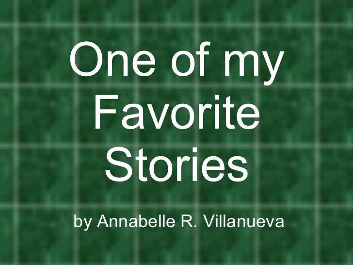 One of my Favorite Stories  by Annabelle R. Villanueva