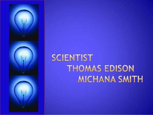 Thomas Edison was born on February 11,1847 and he died October 18,1931.  Thomas was born Milan, Ohio.
