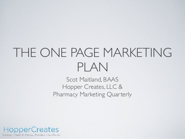 THE ONE PAGE MARKETINGPLANScot Maitland, BAASHopper Creates, LLC &Pharmacy Marketing Quarterly