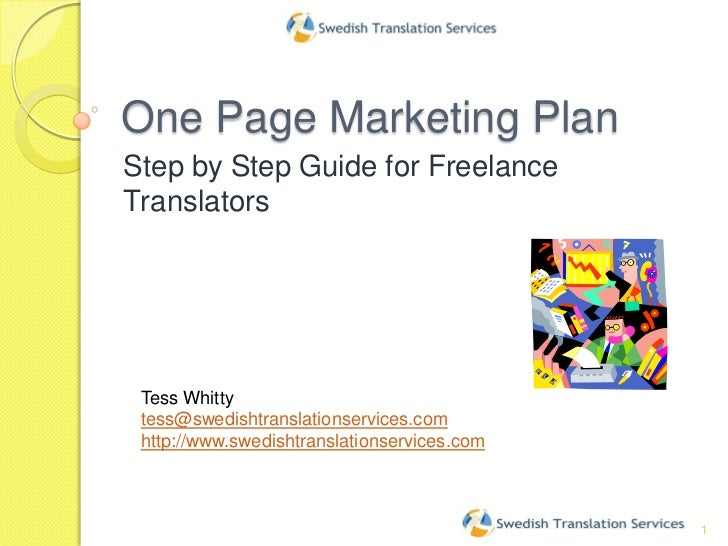 One Page Marketing Plan<br />Step by Step Guide for Freelance Translators<br />1<br />Tess Whitty<br />tess@swedishtransla...