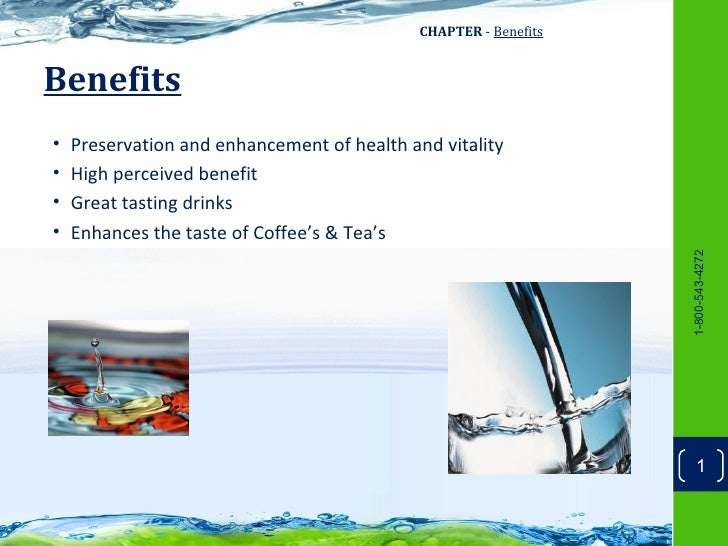 CHAPTER - BenefitsBenefits•   Preservation and enhancement of health and vitality•   High perceived benefit•   Great tasti...