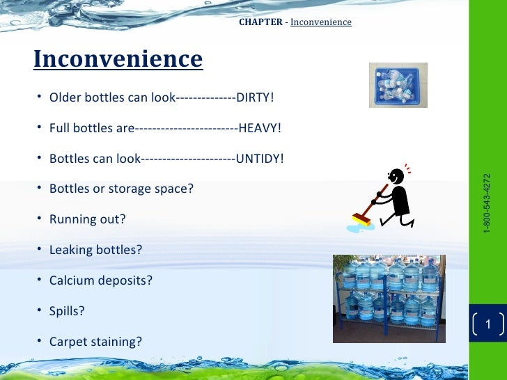 CHAPTER - InconvenienceInconvenience• Older bottles can look--------------DIRTY!• Full bottles are------------------------...