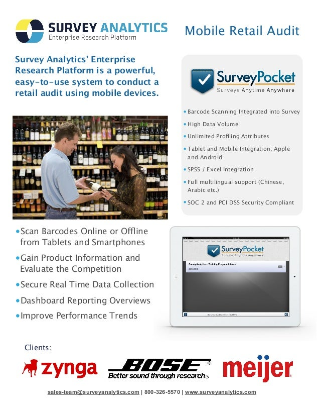 Mobile Retail Audit• Barcode Scanning Integrated into Survey• High Data Volume• Unlimited Profiling Attributes• Tablet and ...
