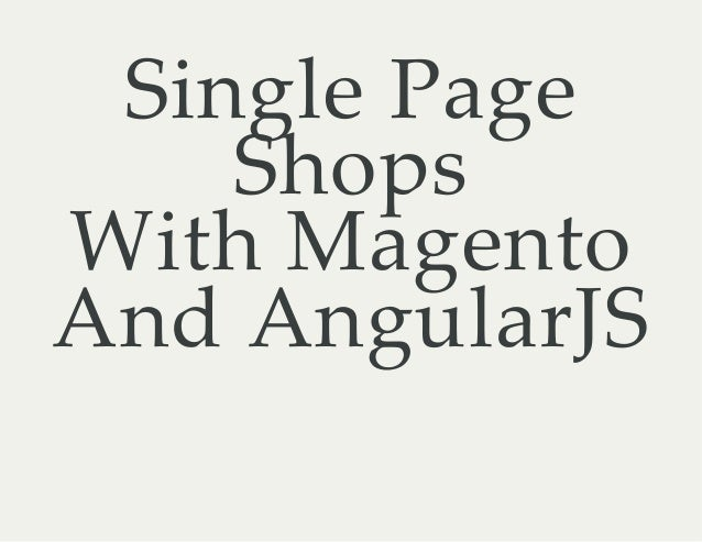 Single Page Shops With Magento And AngularJS
