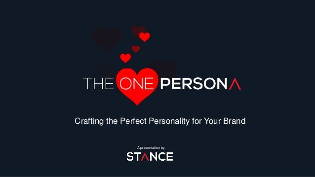 A presentation by Crafting the Perfect Personality for Your Brand