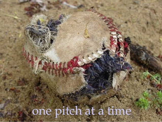 one pitch at a time