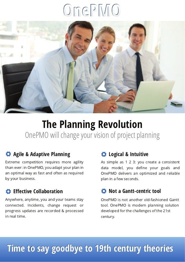 The Planning Revolution           OnePMO will change your vision of project planning    Agile & Adaptive PlanningExtreme c...