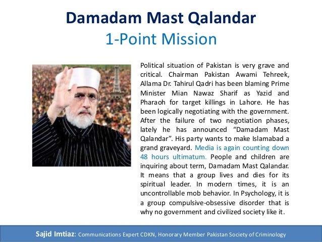 Damadam Mast Qalandar 1-Point Mission Political situation of Pakistan is very grave and critical. Chairman Pakistan Awami ...