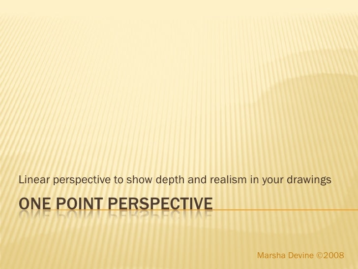 Linear perspective to show depth and realism in your drawingsONE POINT PERSPECTIVE                                        ...