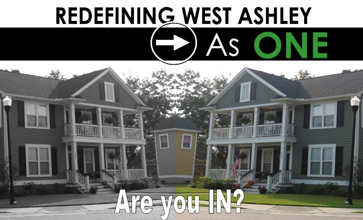 REDEFINING WEST ASHLEY As ONE Are you IN?