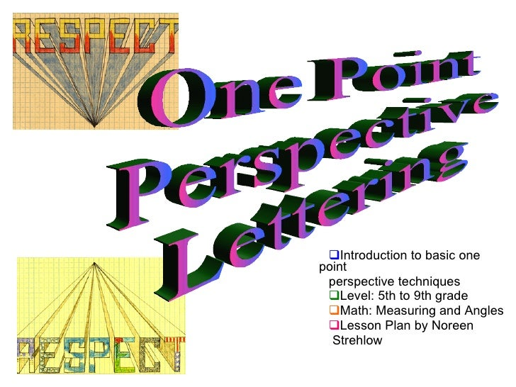 <ul><li>Introduction to basic one point </li></ul><ul><li>perspective techniques </li></ul><ul><li>Level: 5th to 9th grade...