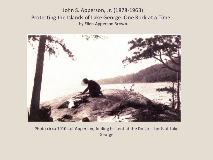 John S. Apperson, Jr. (1878-1963)Protecting the Islands of Lake George: One Rock at a Time…                        by Elle...