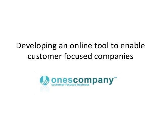 Developing an online tool to enable  customer focused companies