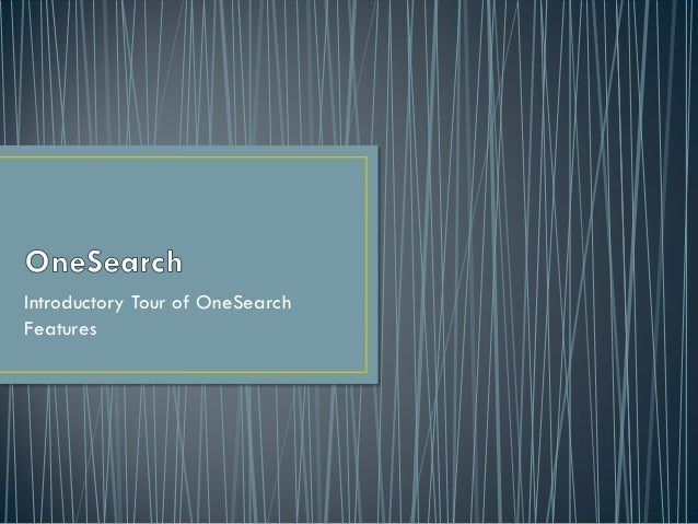 Introductory Tour of OneSearch Features