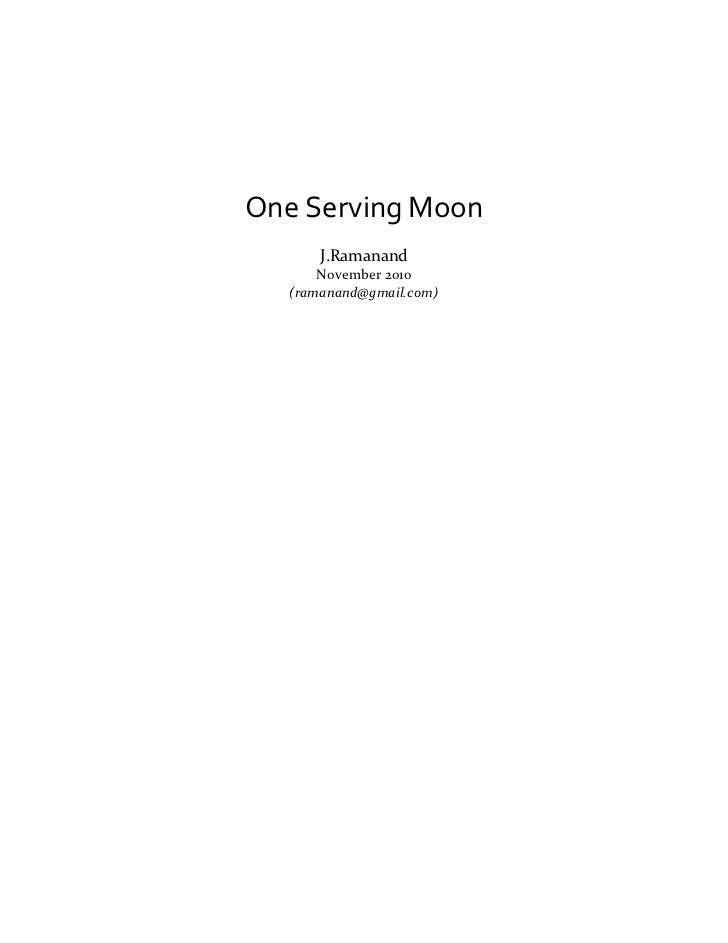 One Serving Moon      J.Ramanand      November 2010  (ramanand@gmail.com)