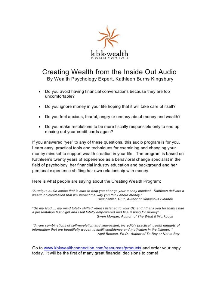 Creating Wealth from the Inside Out Audio          By Wealth Psychology Expert, Kathleen Burns Kingsbury      •   Do you a...