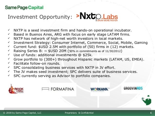 Investment Opportunity:       NXTP is a seed investment firm and hands-on operational incubator.       Based in Buenos A...