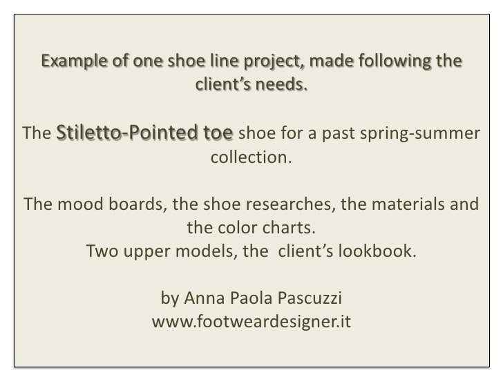 Example of one shoe line project, made following the                    client's needs.The Stiletto-Pointed toe shoe for a...