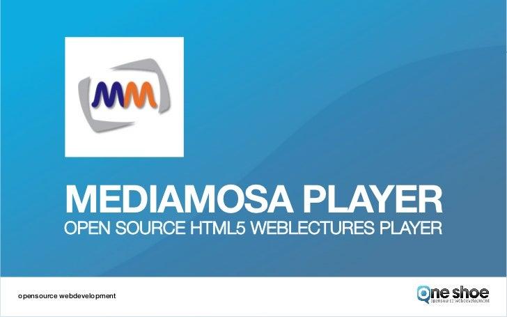 MEDIAMOSA PLAYER            OPEN SOURCE HTML5 WEBLECTURES PLAYERopensource webdevelopment!!