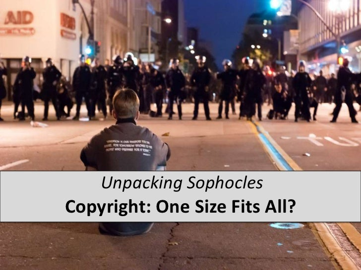 Unpacking Sophocles<br />Copyright: One Size Fits All?<br />