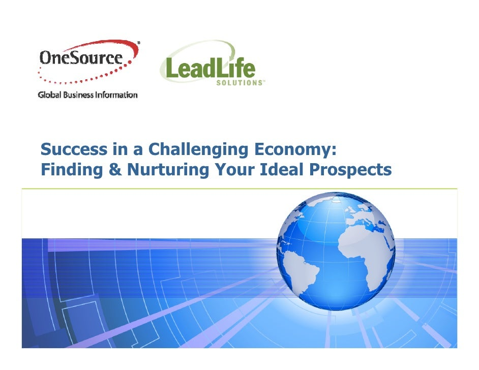 Success in a Challenging Economy: Finding & Nurturing Your Ideal Prospects