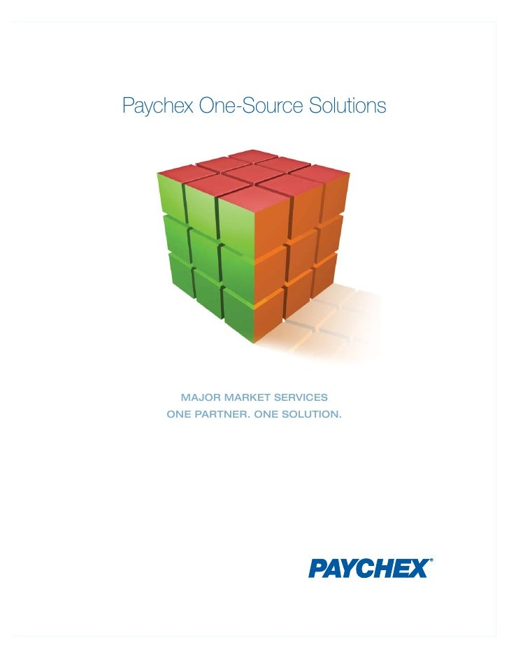 Paychex One-Source Solutions      MAJOR MARKET SERVICES    ONE PARTNER. ONE SOLUTION.