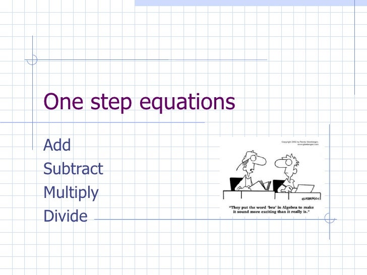 One step equations Add Subtract Multiply  Divide