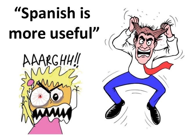 """""""Spanish is more useful"""""""