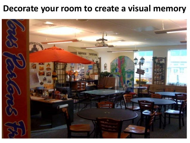 Decorate your room to create a visual memory