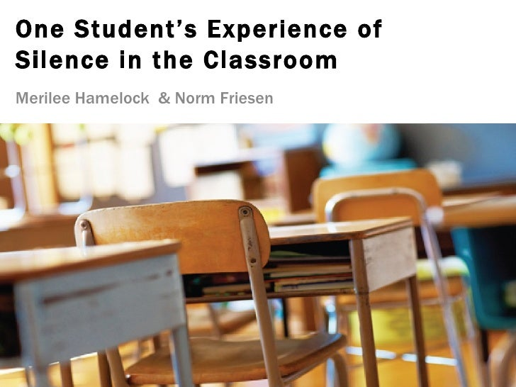 One Student's Experience ofSilence in the ClassroomMerilee Hamelock & Norm Friesen
