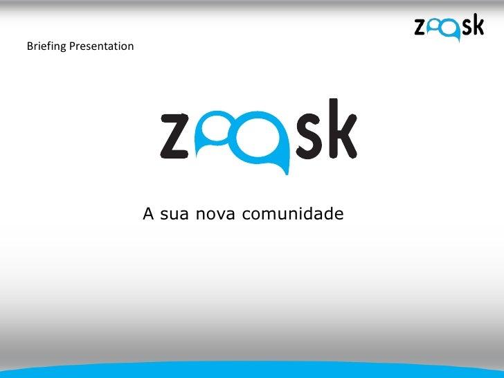 Briefing Presentation                                         2                        A sua nova comunidade              ...