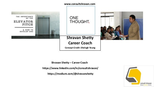 Shravan Shetty Career Coach Concept Credit :Shelagh Young Shravan Shetty – Career Coach https://www.linkedin.com/in/consul...