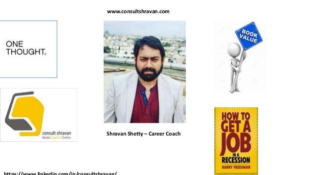 www.consultshravan.com Shravan Shetty – Career Coach