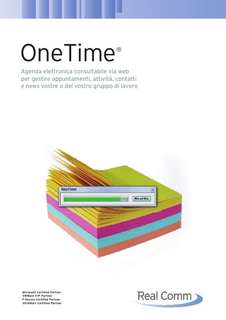 OneTime                             ®   Agenda elettronica consultabile via web per gestire appuntamenti, attività, contat...