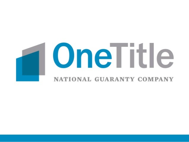 www.onetitle.com What would happen if you re-thought title insurance from the ground up?