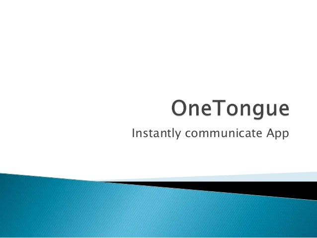 Instantly communicate App