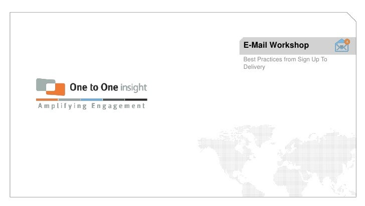 E-Mail Workshop<br />Best Practices from Sign Up To Delivery<br />